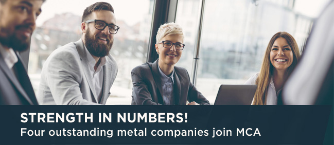 Strength in numbers! - Four outstanding metal companies join MCA